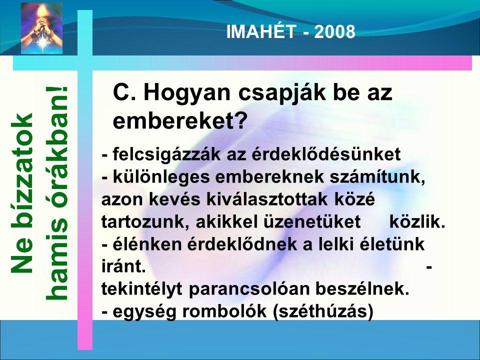 IMAHÉT - 2008 C. Hogyan csapják be az embereket.