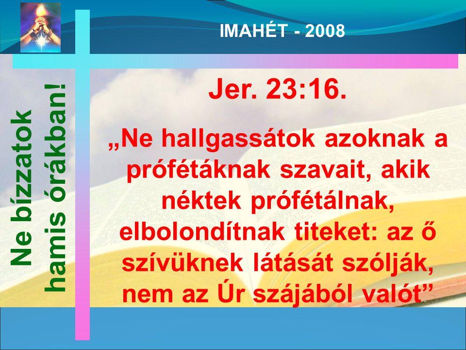 IMAHÉT - 2008 Jer. 23:16.