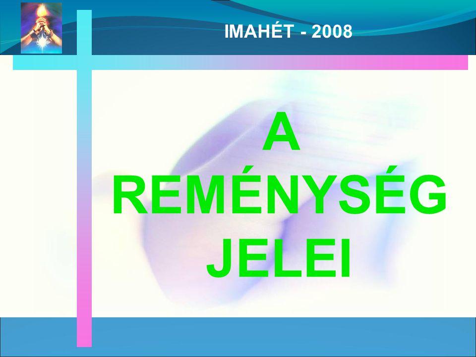 IMAHÉT - 2008 A REMÉNYSÉG JELEI