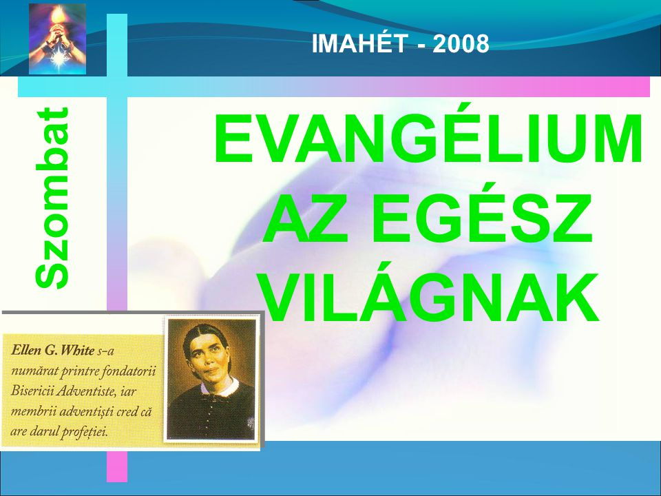 IMAHÉT - 2008 EVANGÉLIUM AZ EGÉSZ VILÁGNAK Szombat