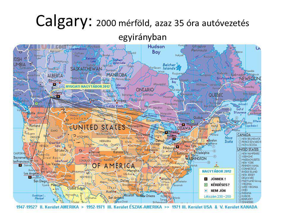 Calgary: 2000 mérföld, azaz 35 óra autóvezetés egyirányban