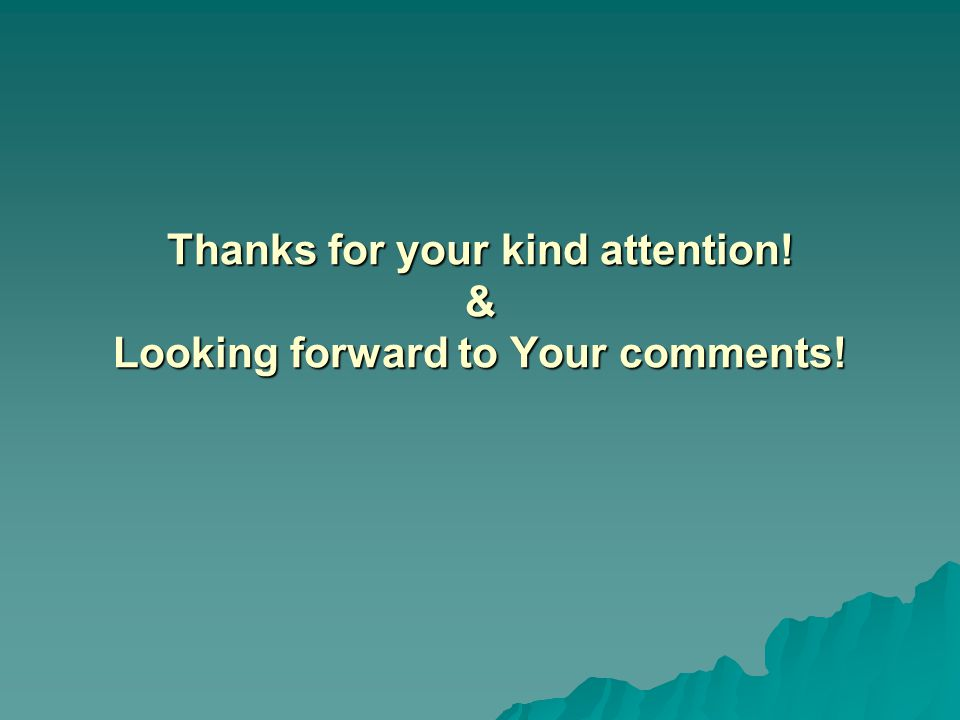 Thanks for your kind attention! & Looking forward to Your comments!