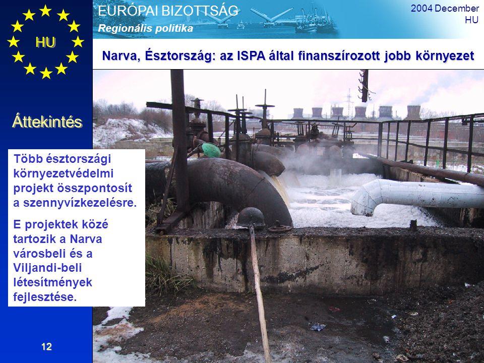 HU Áttekintés Regionális politika EURÓPAI BIZOTTSÁG 2004 December HU 12 Több észtországi környezetvédelmi projekt összpontosít a szennyvízkezelésre. E