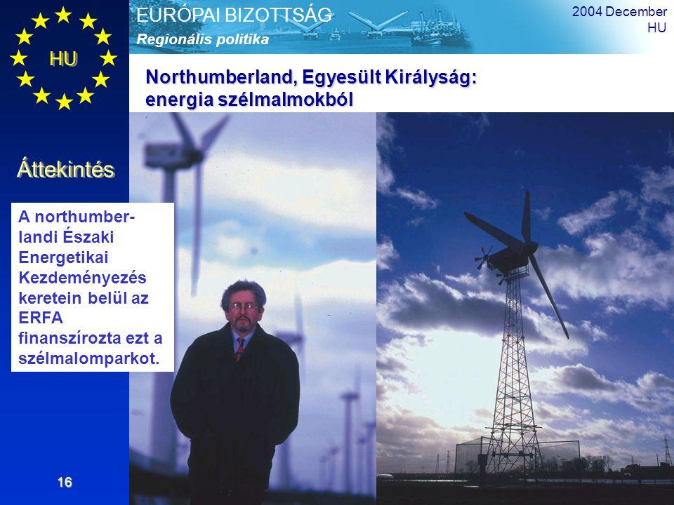 HU Áttekintés Regionális politika EURÓPAI BIZOTTSÁG 2004 December HU 16 Northumberland, Egyesült Királyság: energia szélmalmokból A northumber- landi