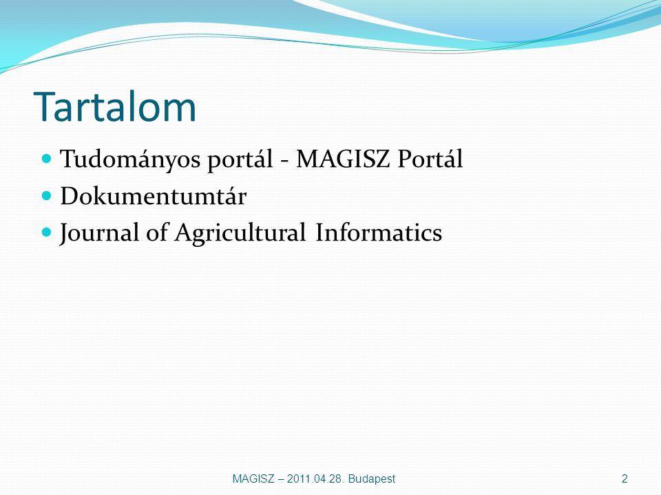 Tartalom Tudományos portál - MAGISZ Portál Dokumentumtár Journal of Agricultural Informatics MAGISZ – 2011.04.28.