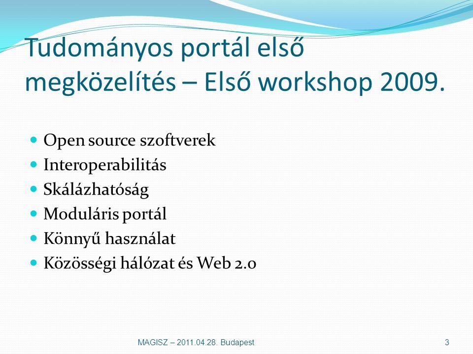 Tudományos portál első megközelítés – Első workshop 2009.