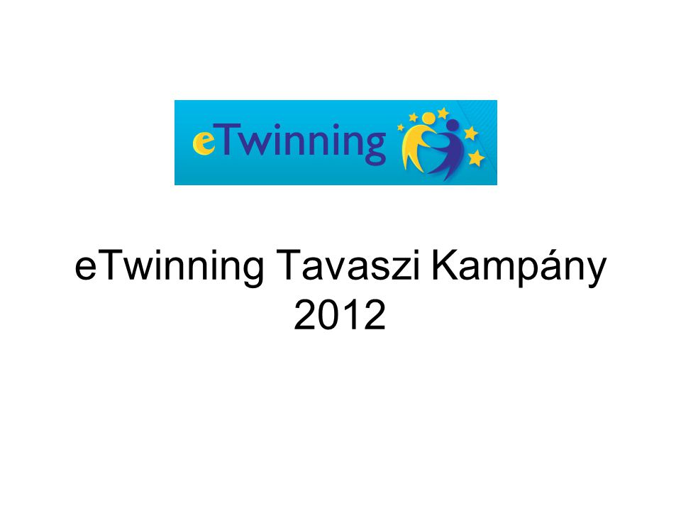 eTwinning Tavaszi Kampány 2012