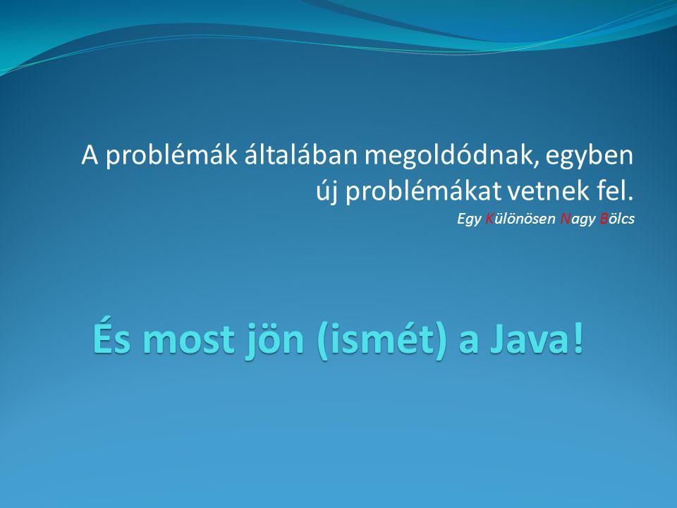 A problémák általában megoldódnak, egyben új problémákat vetnek fel.
