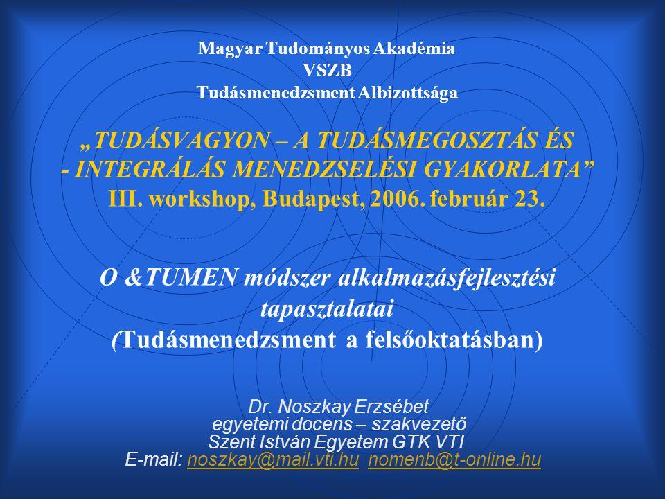 VI.A Dilemmákra adott válaszaim avagy az O & TUMEN modellje és a hozzárendelt módszerek: Dr.