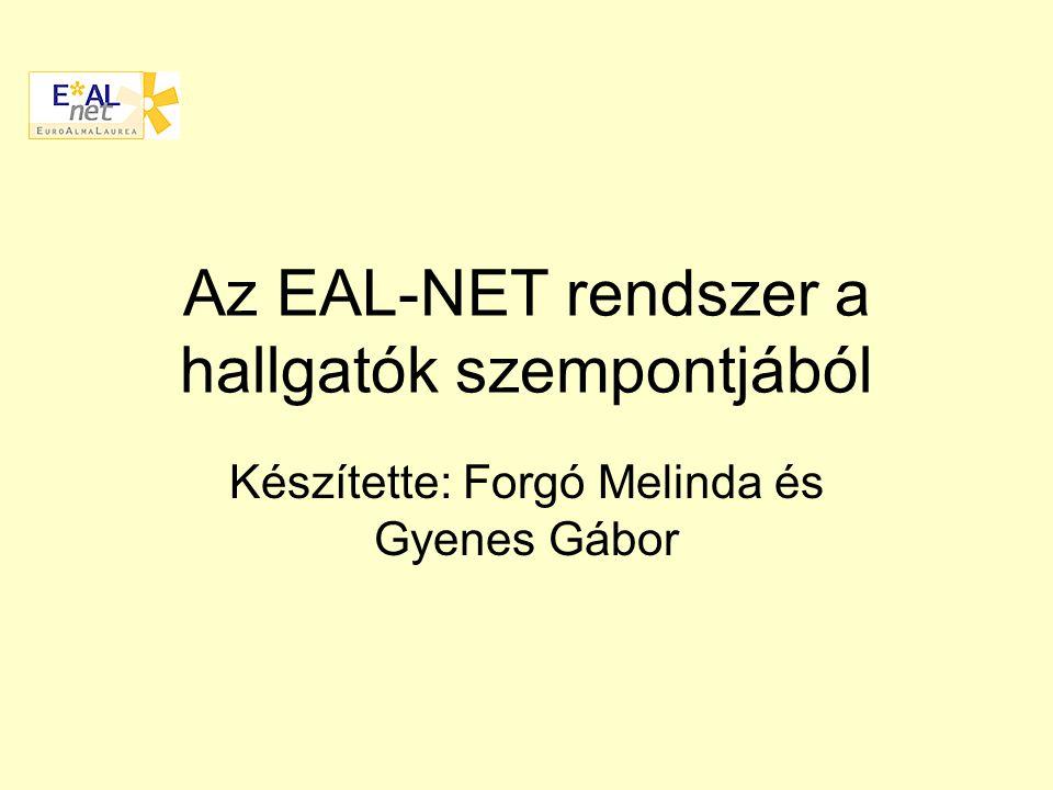 Az EAL-NET rendszer a hallgatók szempontjából Készítette: Forgó Melinda és Gyenes Gábor