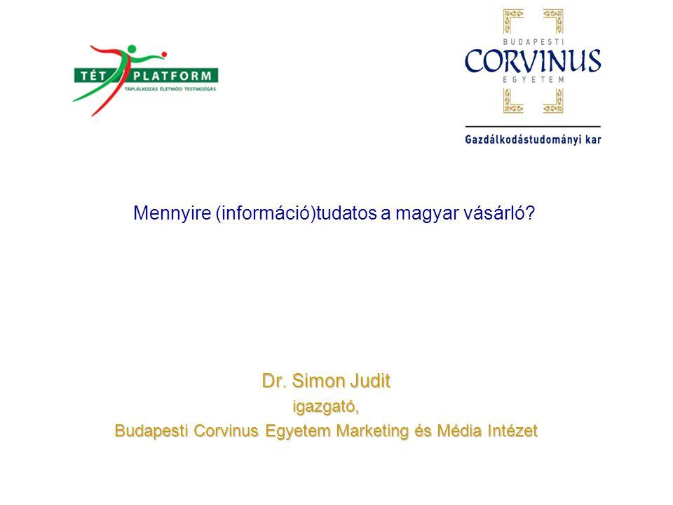 Mennyire (információ)tudatos a magyar vásárló? Dr. Simon Judit igazgató, Budapesti Corvinus Egyetem Marketing és Média Intézet