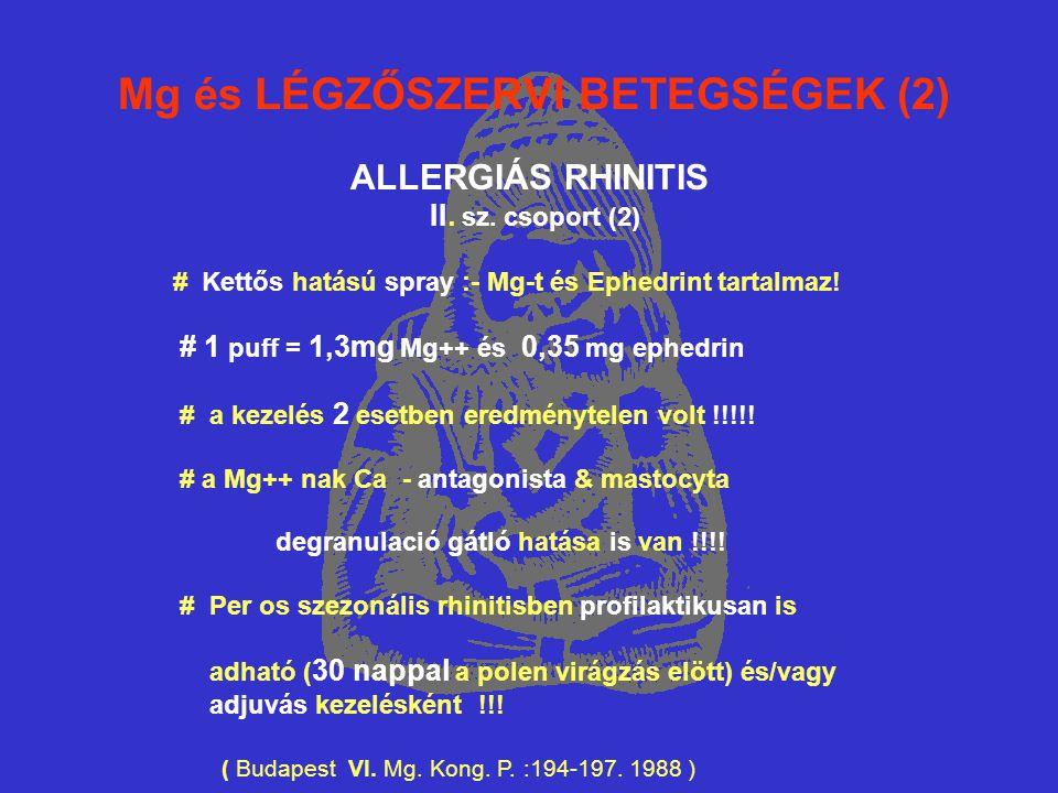 Mg és LÉGZŐSZERVI BETEGSÉGEK (2) ALLERGIÁS RHINITIS II.