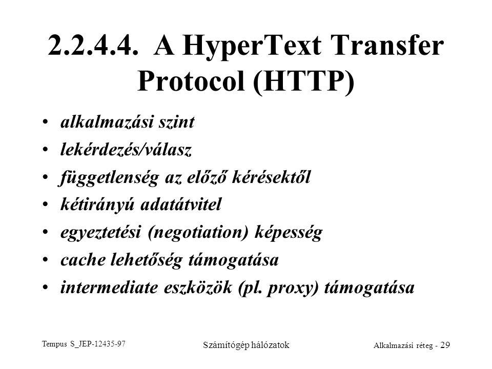 Tempus S_JEP-12435-97 Számítógép hálózatok Alkalmazási réteg - 29 2.2.4.4. A HyperText Transfer Protocol (HTTP) alkalmazási szint lekérdezés/válasz fü