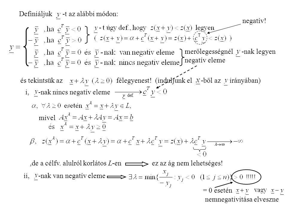Definiáljuk -t az alábbi módon: merőlegességnél -nak legyen negatív eleme negatív.