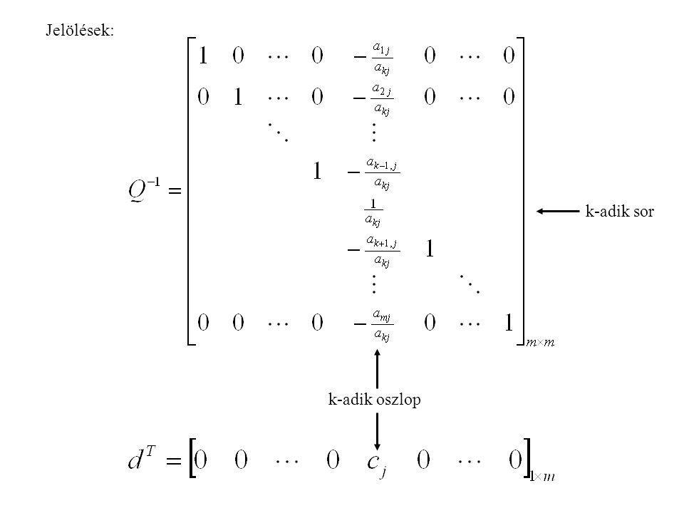 Jelölések: k-adik sor k-adik oszlop