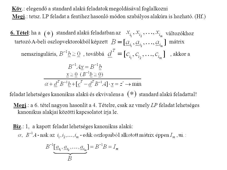 Köv.: elegendő a standard alakú feladatok megoldásával foglalkozni Megj.: tetsz.