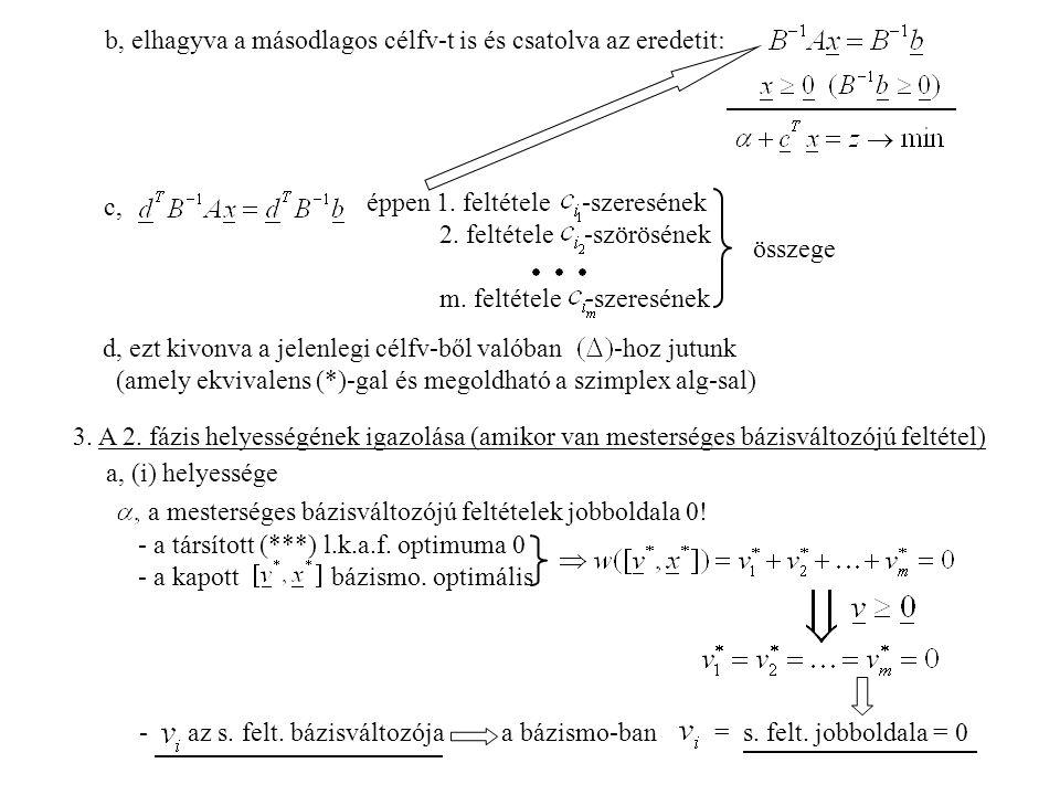 b, elhagyva a másodlagos célfv-t is és csatolva az eredetit: c, éppen 1.