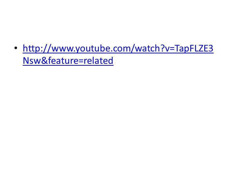http://www.youtube.com/watch?v=TapFLZE3 Nsw&feature=related http://www.youtube.com/watch?v=TapFLZE3 Nsw&feature=related
