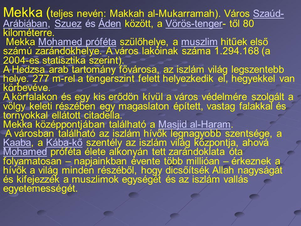 Mekka ( teljes nevén: Makkah al-Mukarramah).
