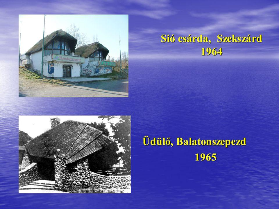 Vendéglő, Berhida 1963 Cápa Vendéglő – Velence 1964 Az építész életművéből néhány alkotás: