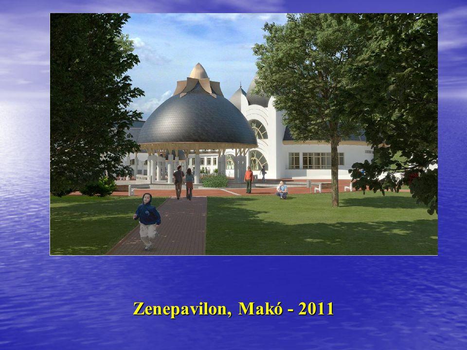 Hagymatikum, Termálfürdő, Makó, 2010 Hagymatikum, Termálfürdő, Makó, 2010 Búza utcai bölcsőde, Makó, 2008