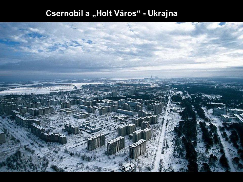 """Csernobil a """"Holt Város - Ukrajna"""