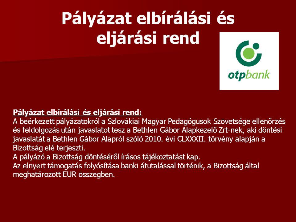 Pályázat elbírálási és eljárási rend Pályázat elbírálási és eljárási rend: A beérkezett pályázatokról a Szlovákiai Magyar Pedagógusok Szövetsége ellen