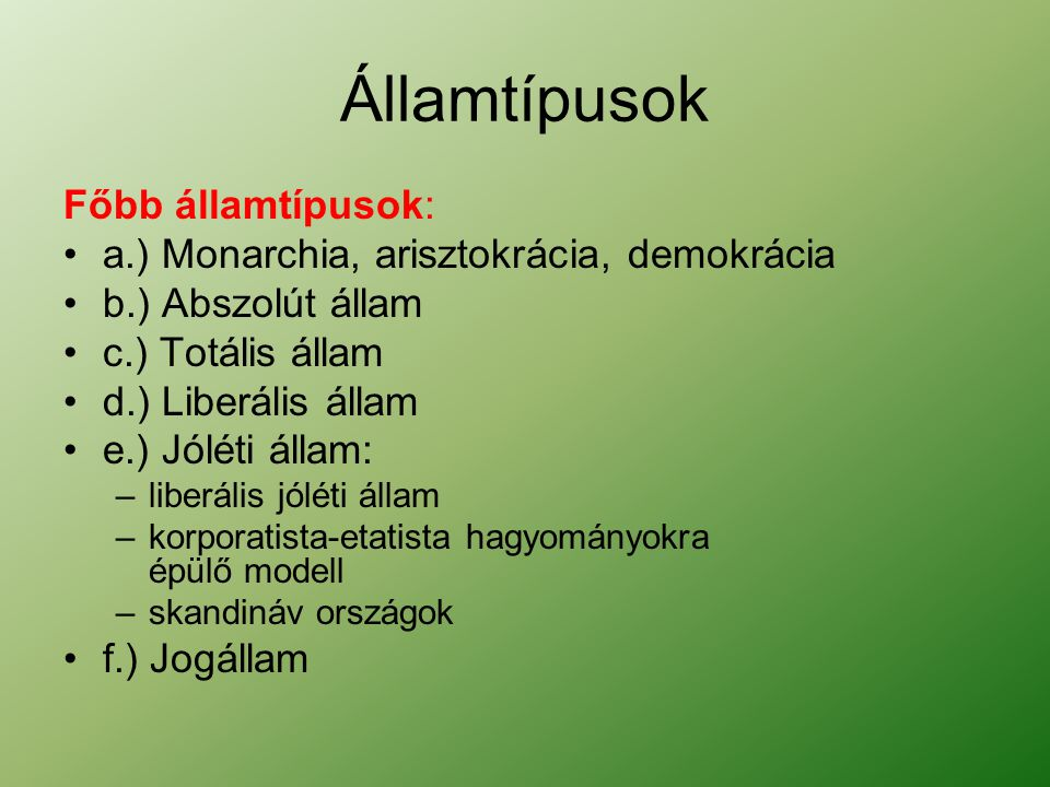 3.Az állam szerkezete szerint Unitárius: ebben az államban nincsenek különálló részek (pl.