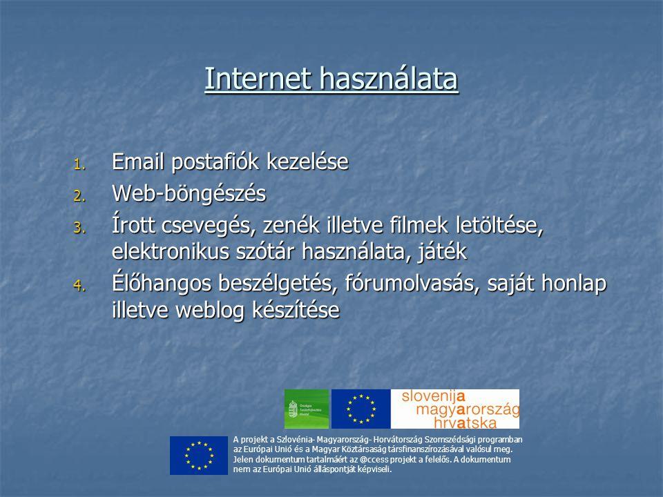 Internet használata 1.Email postafiók kezelése 2.