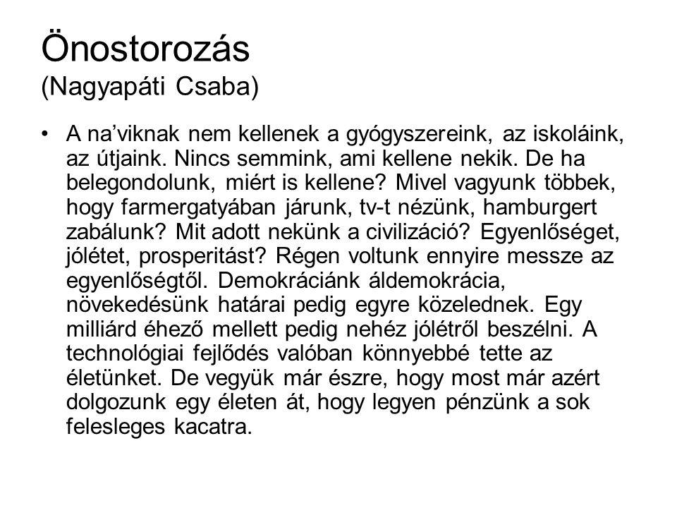 Önostorozás (Nagyapáti Csaba) A na'viknak nem kellenek a gyógyszereink, az iskoláink, az útjaink. Nincs semmink, ami kellene nekik. De ha belegondolun
