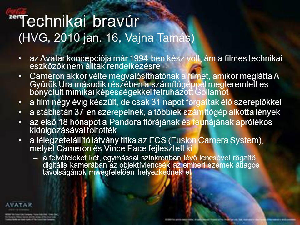Technikai bravúr (HVG, 2010 jan. 16, Vajna Tamás) az Avatar koncepciója már 1994-ben kész volt, ám a filmes technikai eszközök nem álltak rendelkezésr