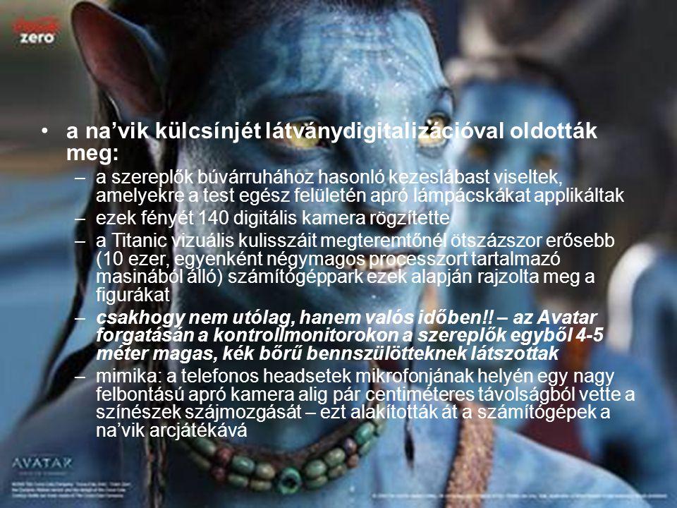 a na'vik külcsínjét látványdigitalizációval oldották meg: –a szereplők búvárruhához hasonló kezeslábast viseltek, amelyekre a test egész felületén apr