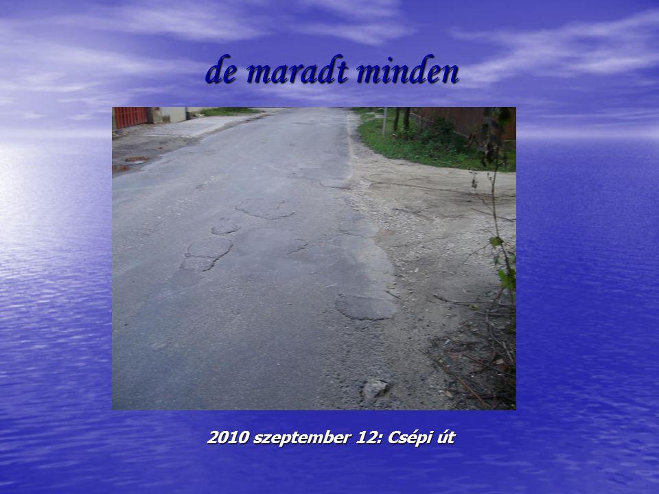 de maradt minden 2010 szeptember 12: Csépi út