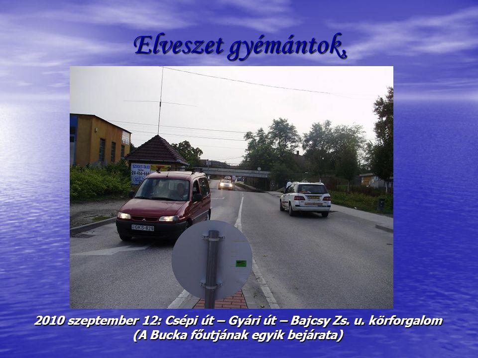 Elveszet gyémántok, 2010 szeptember 12: Csépi út – Gyári út – Bajcsy Zs.