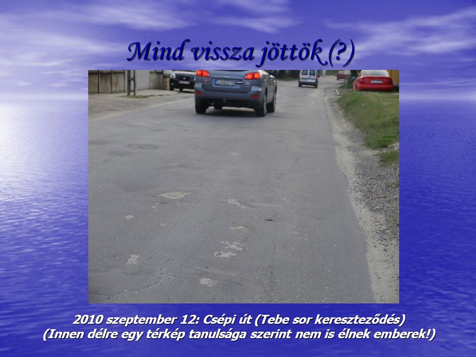 Ugyanoly szinten! 2010 szeptember 12: Csépi út ( Borz utca )