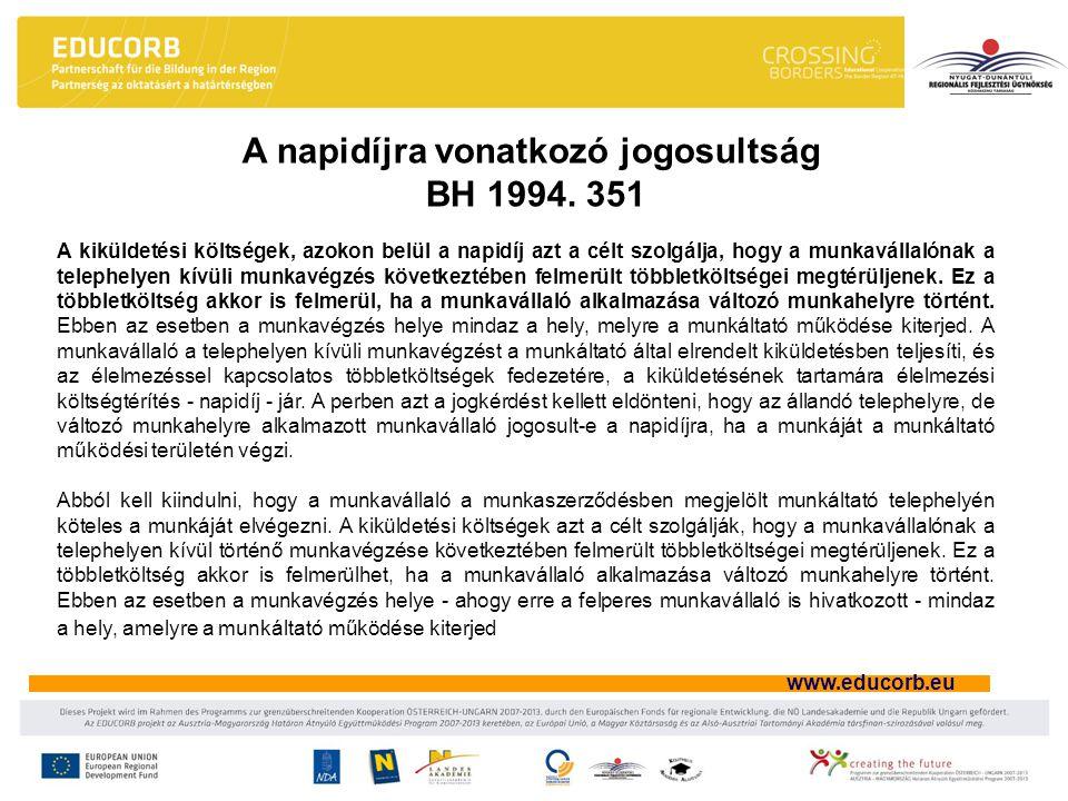 www.educorb.eu A kiküldetési költségek, azokon belül a napidíj azt a célt szolgálja, hogy a munkavállalónak a telephelyen kívüli munkavégzés következt