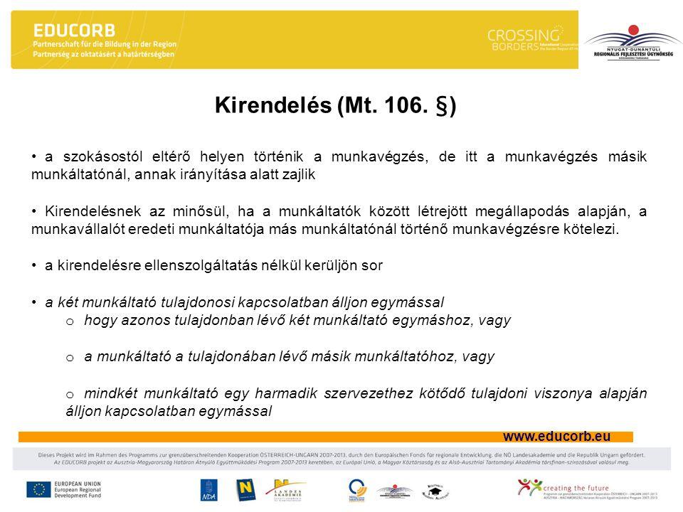 www.educorb.eu a szokásostól eltérő helyen történik a munkavégzés, de itt a munkavégzés másik munkáltatónál, annak irányítása alatt zajlik Kirendelésn