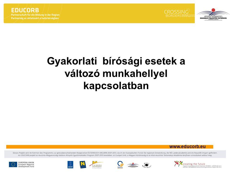 www.educorb.eu Gyakorlati bírósági esetek a változó munkahellyel kapcsolatban