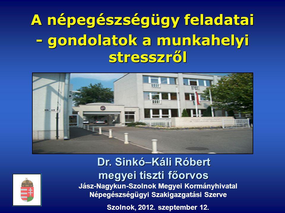 Jász-Nagykun-Szolnok Megyei Kormányhivatal Népegészségügyi Szakigazgatási Szerve Szolnok, 2012.
