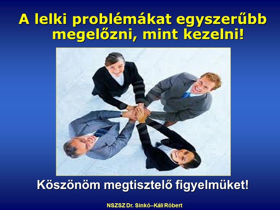 A lelki problémákat egyszerűbb megelőzni, mint kezelni.
