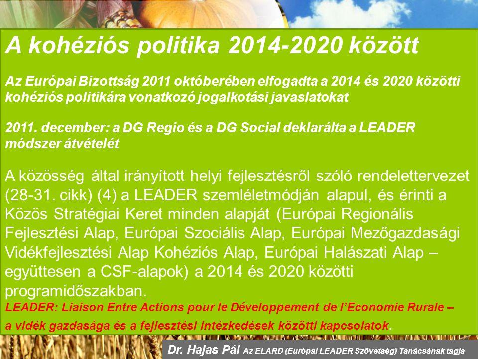 A kohéziós politika 2014-2020 között Az Európai Bizottság 2011 októberében elfogadta a 2014 és 2020 közötti kohéziós politikára vonatkozó jogalkotási javaslatokat 2011.