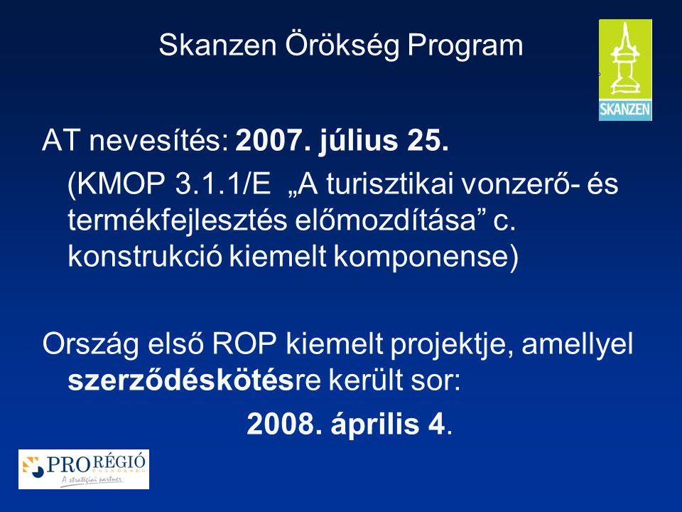 Skanzen Örökség Program AT nevesítés: 2007. július 25.