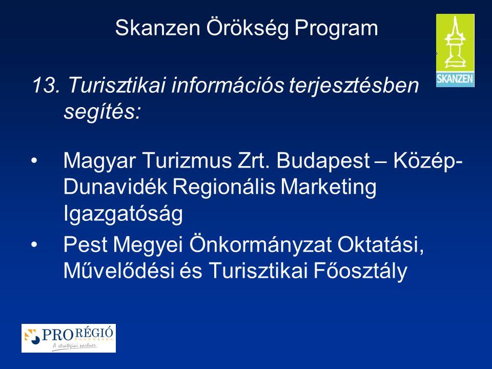 Skanzen Örökség Program 13. Turisztikai információs terjesztésben segítés: Magyar Turizmus Zrt.
