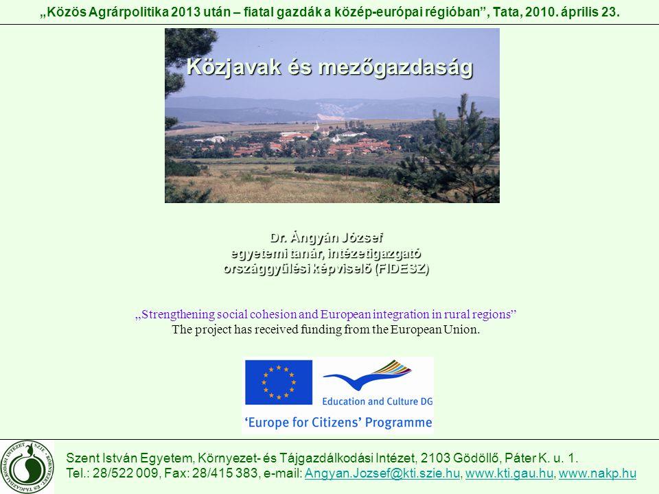 """""""Közös Agrárpolitika 2013 után – fiatal gazdák a közép-európai régióban , Tata, 2010."""
