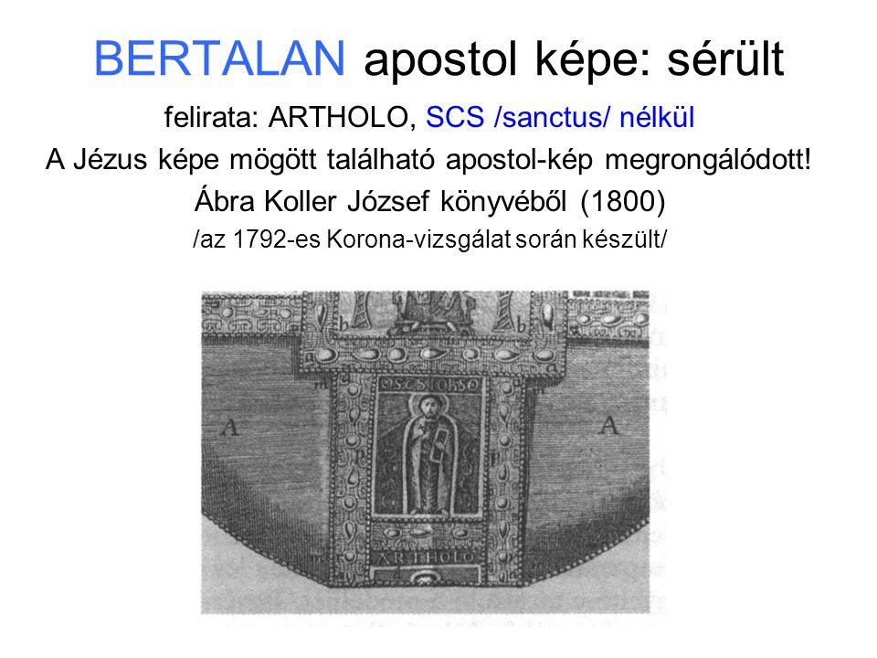 BERTALAN apostol képe: sérült felirata: ARTHOLO, SCS /sanctus/ nélkül A Jézus képe mögött található apostol-kép megrongálódott! Ábra Koller József kön