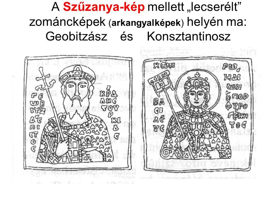 """A Szűzanya-kép mellett """"lecserélt"""" zománcképek (arkangyalképek) helyén ma: Geobitzász és Konsztantinosz"""