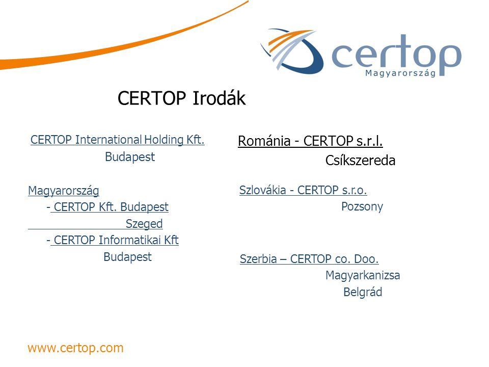 CERTOP Irodák Románia - CERTOP s.r.l. Csíkszereda Magyarország - CERTOP Kft. Budapest Szeged - CERTOP Informatikai Kft Budapest www.certop.com Szlovák