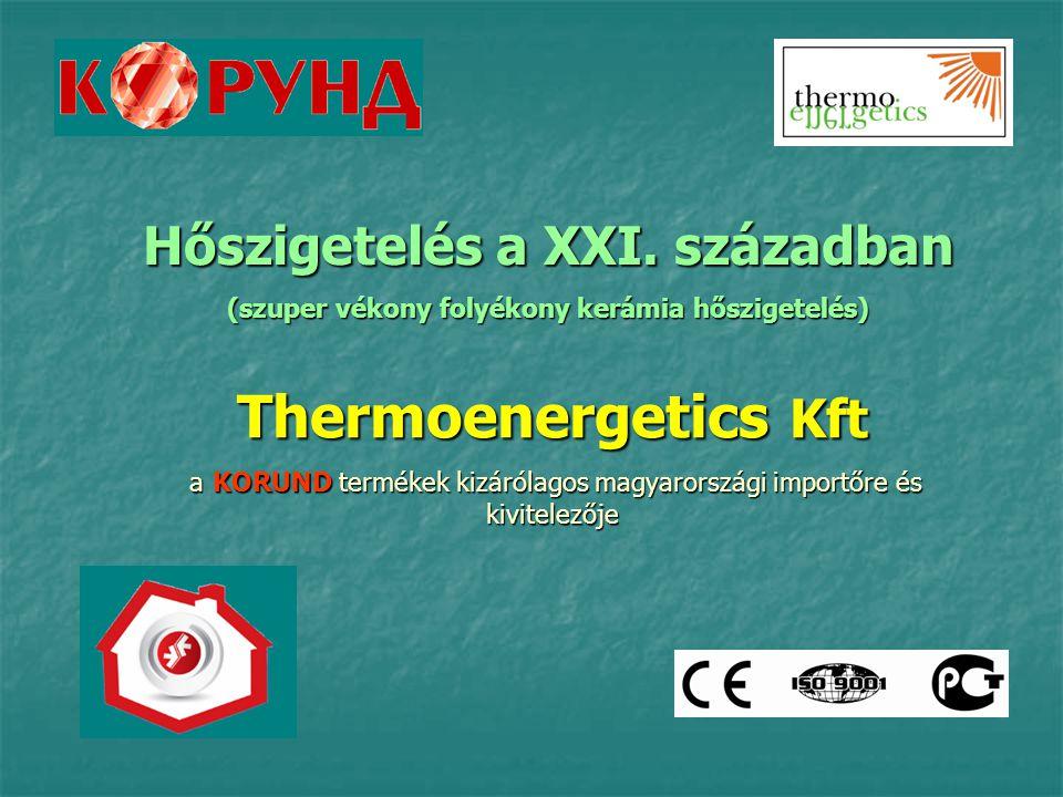 Hőszigetelés a XXI. században (szuper vékony folyékony kerámia hőszigetelés) Thermoenergetics Kft a KORUND termékek kizárólagos magyarországi importőr