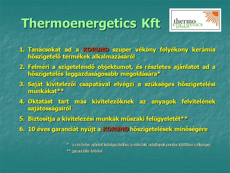 Thermoenergetics Kft 1.Tanácsokat ad a KORUND szuper vékony folyékony kerámia hőszigetelő termékek alkalmazásáról 2.Felméri a szigetelendő objektumot,