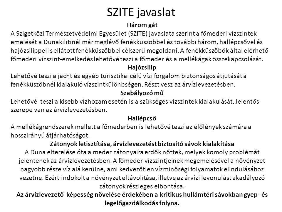SZITE javaslat Három gát A Szigetközi Természetvédelmi Egyesület (SZITE) javaslata szerint a főmederi vízszintek emelését a Dunakilitinél már meglévő